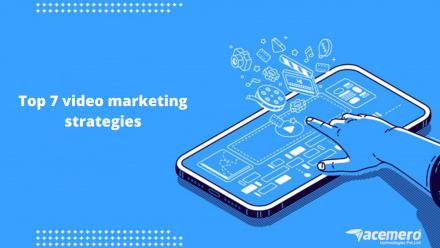 Top 7 video marketing strategies