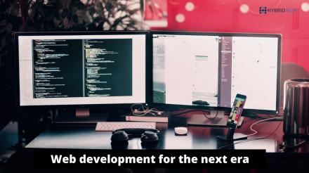 Web development for the next era