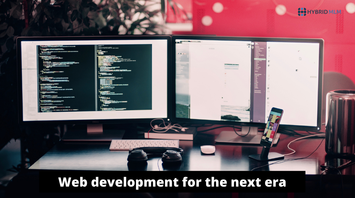Web development for the next era