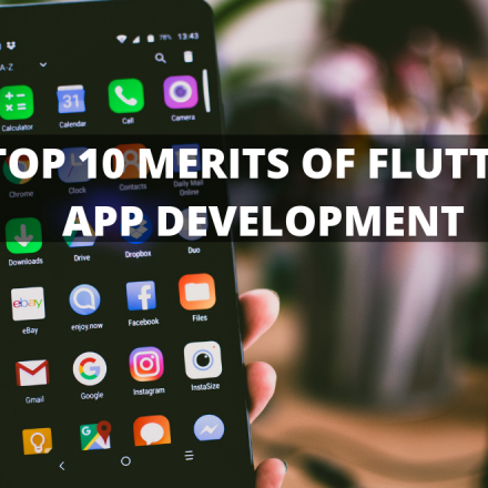 10 MERITS OF FLUTTER APP DEVELOPMENT
