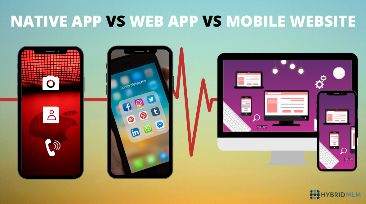 NATIVE APP VS WEB APP VS MOBILE WEBSITE