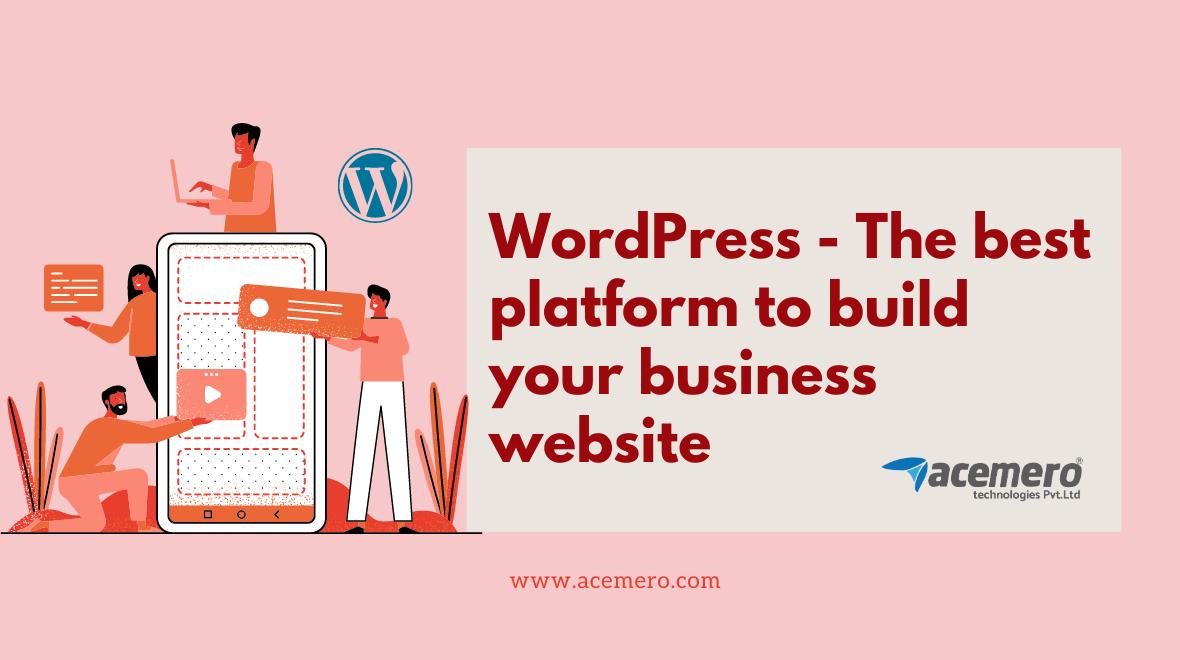 WordPress – The best platform to build your business website