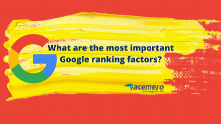 What are the most important Google ranking factors?